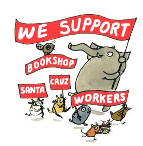 Illustration: We Support Bookshop Santa Cruz Workers