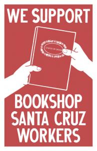 Poster: We Support Bookshop Santa Cruz Workers
